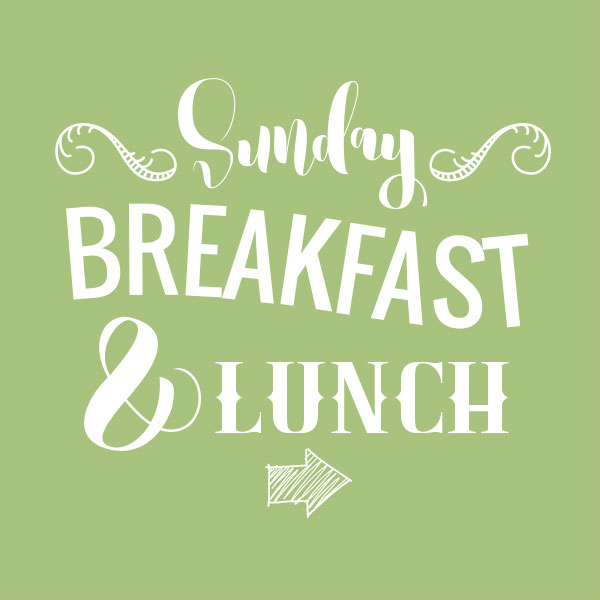 Sunday Breakfast and Lunch